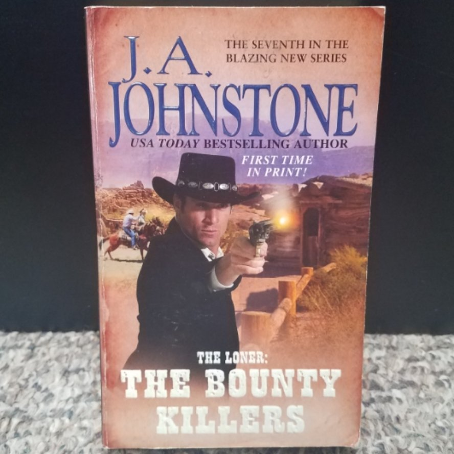 The Loners: The Bounty Killers by J.A. Johnstone