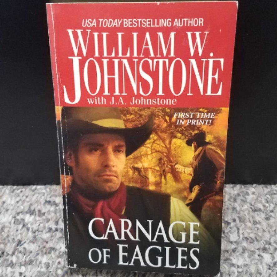 Carnage of Eagles by William W. Johnstone with J.A. Johnstone