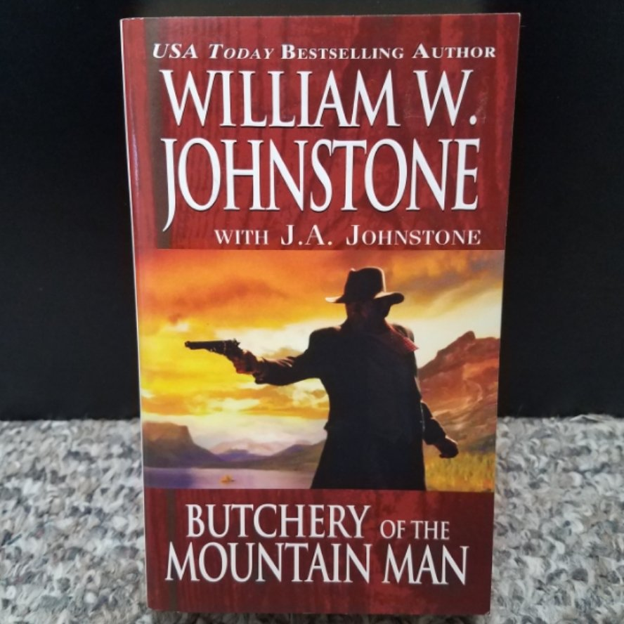 Butchery of the Mountain Man by William W. Johnstone with J.A. Johnstone