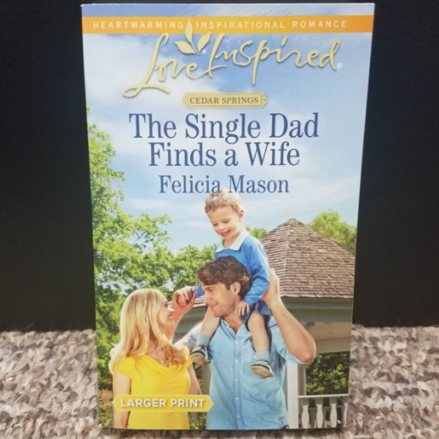 The Single Dad Finds A Wife by Felicia Mason