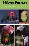 African Parrots By: Rick Jordan (Author), Jean Pattison (Author)