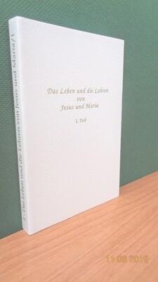 Das Leben und die Lehren von Jesus und Maria, 1. Teil. Zusammengestellt von Werner Schroeder.