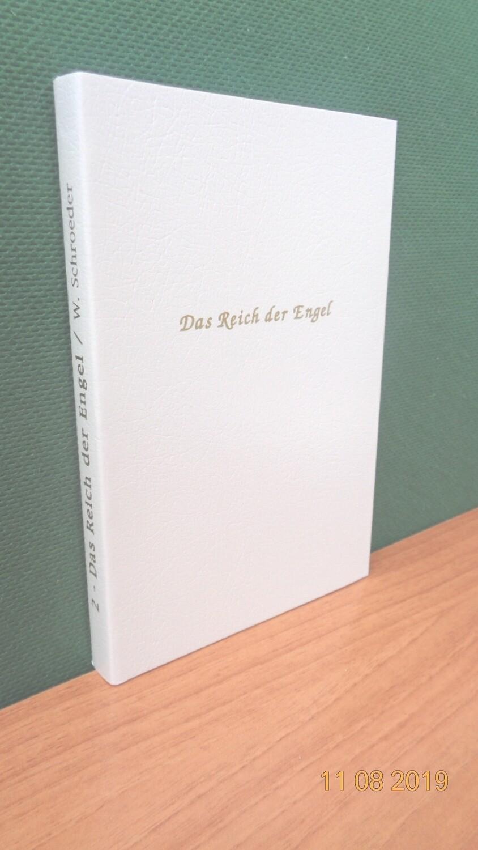 Das Reich der Engel. Zusammengestellt von Werner Schroeder.