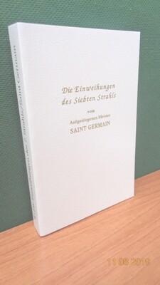 Die Einweihungen des Siebten Strahls. Zusammengestellt von Werner Schroeder.