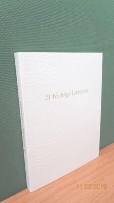 21 Wichtige Lektionen, 2.Teil, von Werner Schroeder