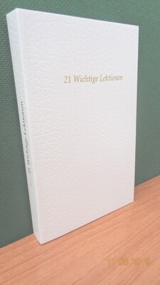 21 Wichtige Lektionen, 3.Teil, von Werner Schroeder