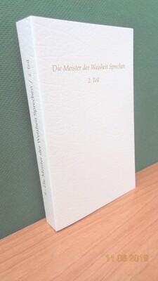 Die Meister der Weisheit Sprechen, Band 2. Zusammengestellt von Werner Schroeder.