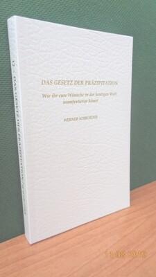 Das Gesetz der Präzipitation. Zusammengestellt von Werner Schroeder.