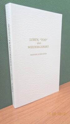 """Leben, """"Tod"""" und Wiedergeburt. Zusammengestellt von Werner Schroeder."""