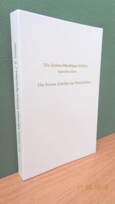 Die Sieben Mächtigen Elohim sprechen über: Die Sieben Schritte zur Präzipitation. Zusammengestellt von Werner Schroeder.