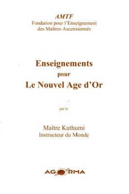 Enseignements pour Le Nouvel Âge d'Or par le Maître Kuthumi