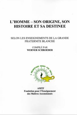 L'HOMME – SON ORIGIN, SON HISTOIRE ET SA DESTINÉE, W. Schroeder