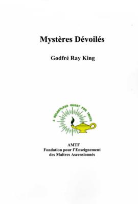 Mystères Dévoilés, par Godfré Ray King