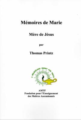 Mémoires de Marie, Mère de Jésus, par Thomas Printz