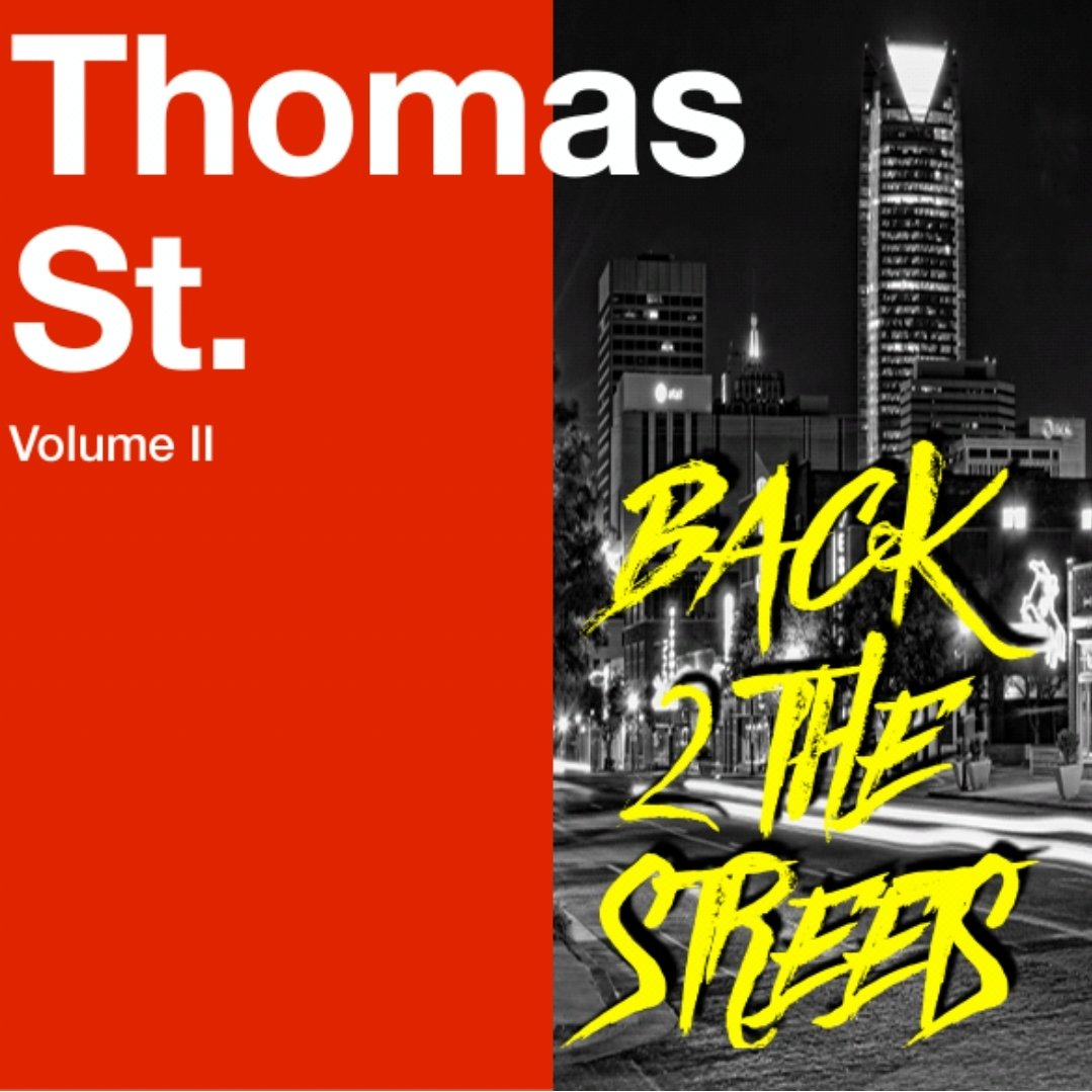 Thomas St. Volume II: Back 2 The Streets