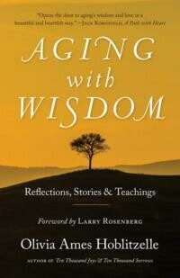 AGING WITH WISDOM: Reflections, Stories & Teachings by  Hoblitzelle, Olivia Ames