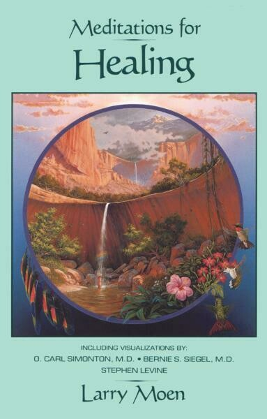MEDITATIONS FOR HEALING  by  Moen, Larry