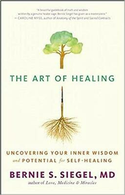 The Art of Healing: Uncovering Your Inner Wisdom and Potential for Self-Healing Paperback – September 3, 2013 by Bernie S. Siegel (Author), Cynthia J. Hurn (Author)