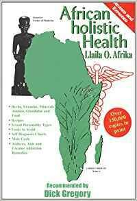 African Holistic Health Paperback – June 17, 2004 by Llaila Afrika (Author)