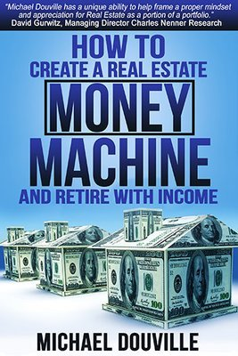 How To Create A Real Estate Money Machine And Retire With Income - Digital PDF of Book