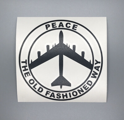 B52 Peace the Old Fashion Way