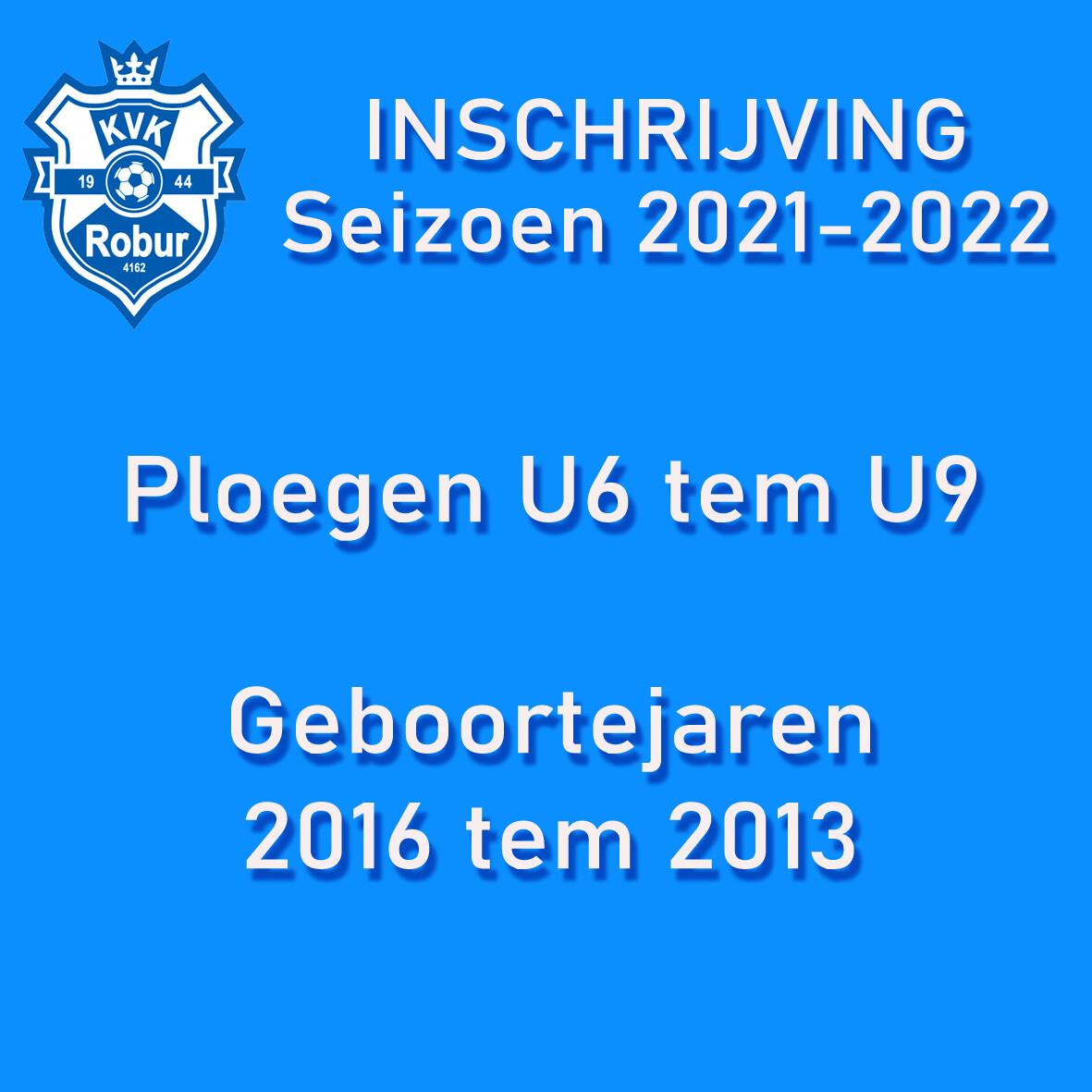 Inschrijving Seizoen 2021 - 2022 U6 tem U9