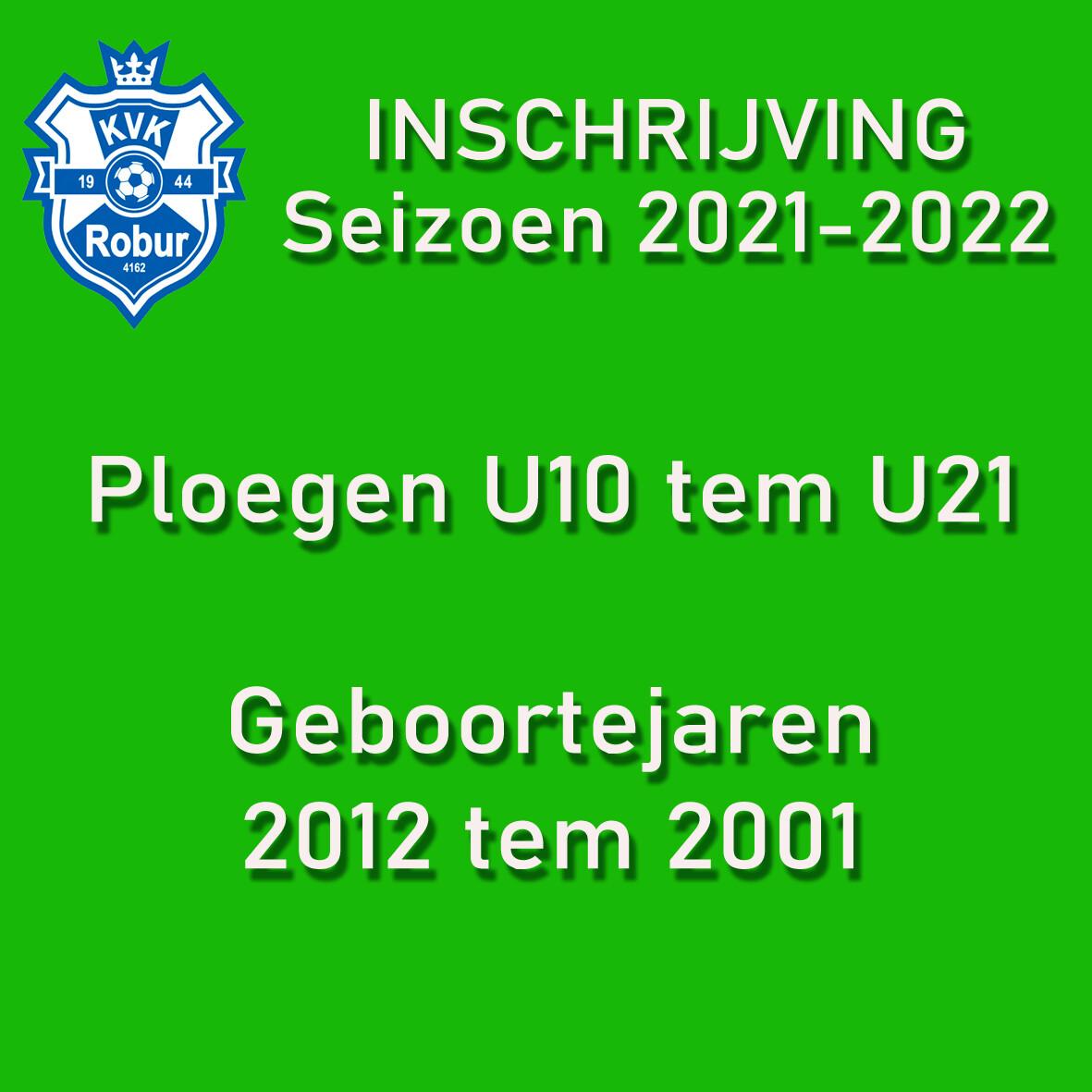 Inschrijving Seizoen 2021 - 2022 U10 tem U21
