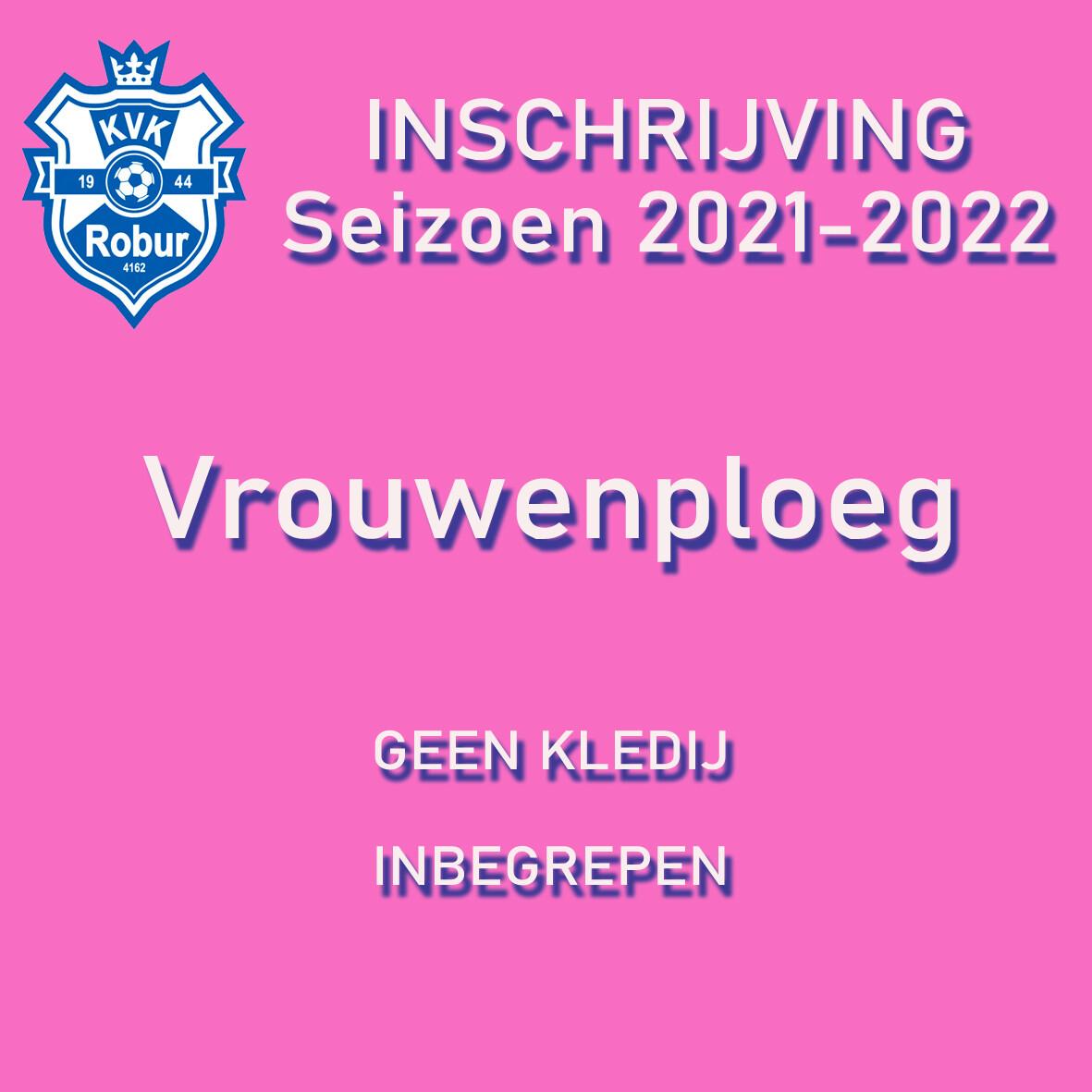 Inschrijving Seizoen 2021 - 2022 Vrouwenploeg