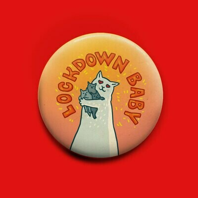 Lockdown Baby  Button 50mm