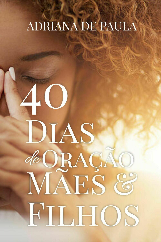 40 Dias de Oração Mães e Filhos