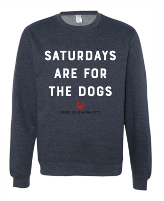 Saturdays are for the Dogs Crewneck Sweatshirt