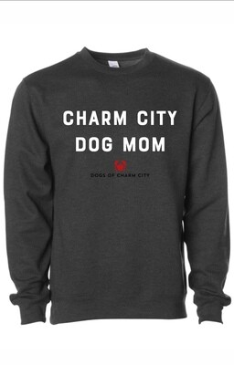 Charm City Dog Mom Crewneck Sweatshirt