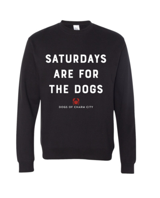 Saturdays are for the Dogs Crewneck Sweatshirt