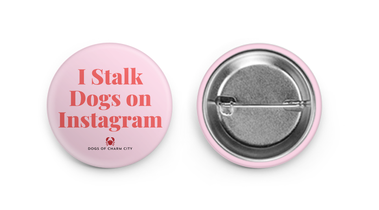 I Stalk Dogs On Instagram Button