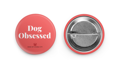 Dog Obsessed Button