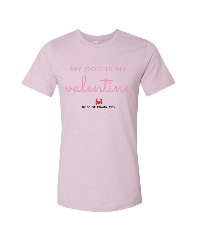 My Dog is My Valentine Tee