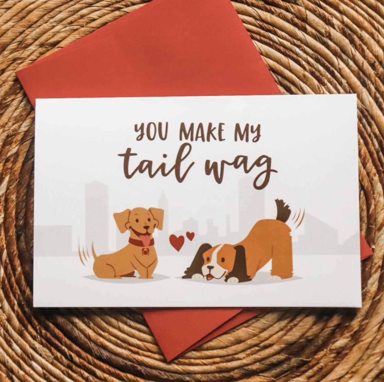 """You Make My Tail Wag"" Greeting Card"