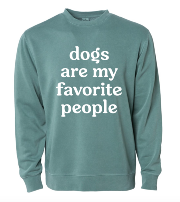 Dogs are My Favorite People Pigment-Dyed Crewneck Sweatshirt