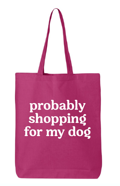 Probably Shopping For My Dog Lightweight Cotton Tote Bag