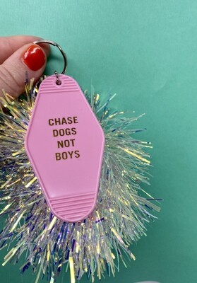 Chase Dogs Not Boys Keychain