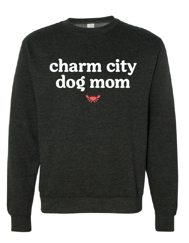 Charm City Dog Mom Crewneck Sweatshirt