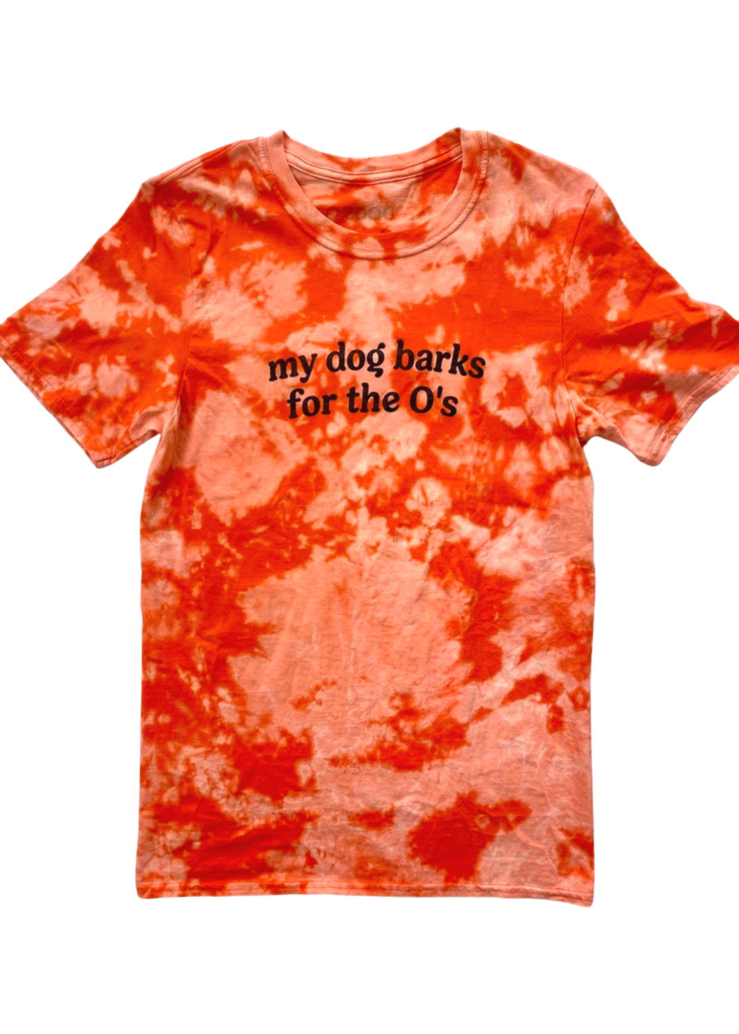 My Dog Barks for the O's Baltimore Orioles Orange Tie Dye Tee