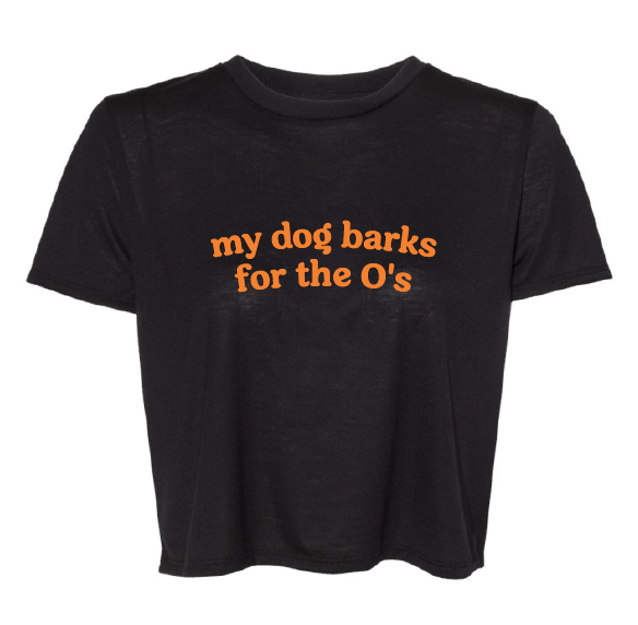 My Dog Barks for the O's Baltimore Orioles Black Flowy Cropped Tee