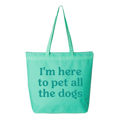 I'm Here to Pet all the Dogs Tote Bag