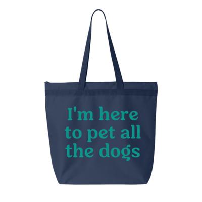 I'm Here to Pet all the Dogs Jumbo Zipper Tote Bag