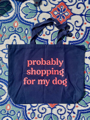 Probably Shopping For My Dog Canvas Tote Bag