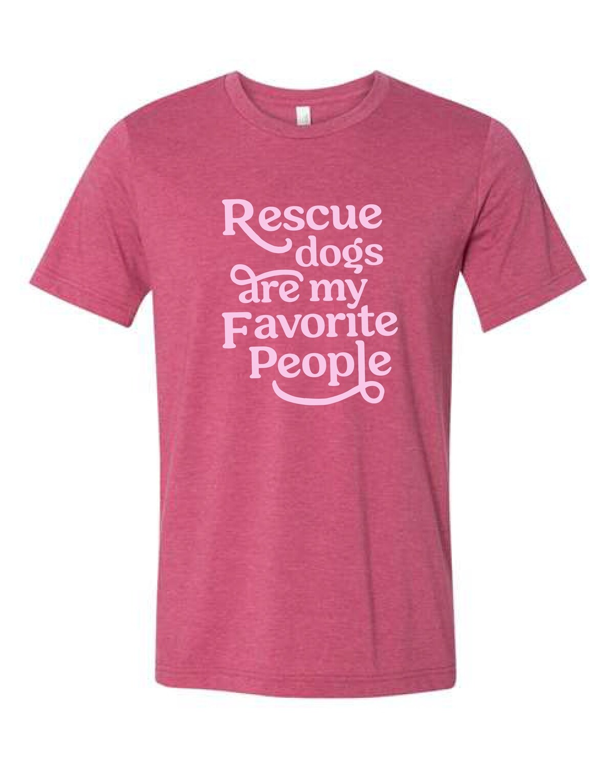 Rescue Dogs Are My Favorite People Giveback Tee