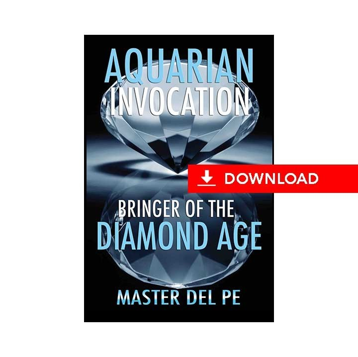 Aquarian Invocation: Bringer of the Diamond Age (download)