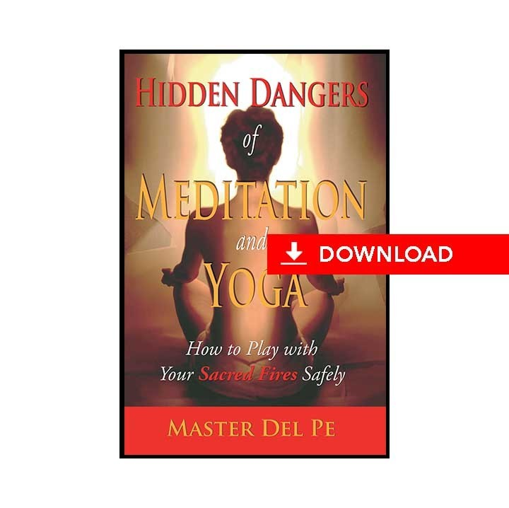 Hidden Dangers of Meditation and Yoga (download)