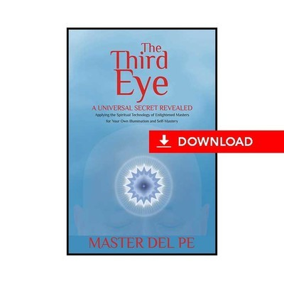 The Third Eye: A Universal Secret Revealed (download)